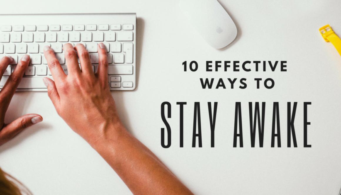 10 Effective Ways To Stay Awake Without Caffeine  Ways To Stay Awake